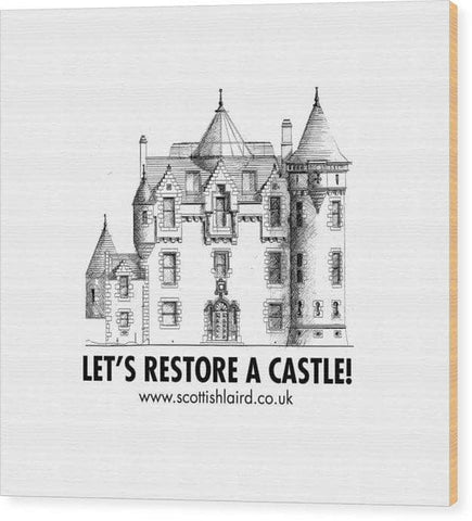 Let's Restore A Castle - Wood Print