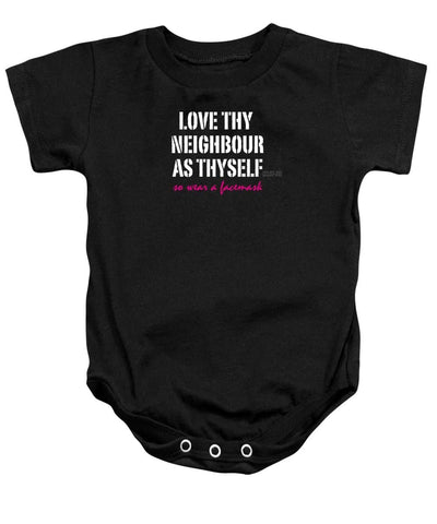 Love Thy Neighbour As Thyself, So Wear a Facemask Slogan Tee - Baby Onesie