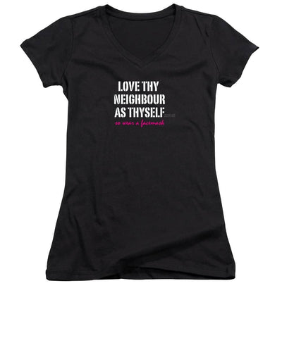 Love Thy Neighbour As Thyself, So Wear a Facemask Slogan Tee - Women's V-Neck