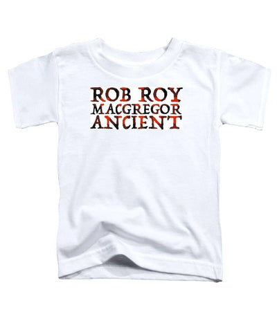 Rob Roy Macgregor Ancient - Toddler T-Shirt