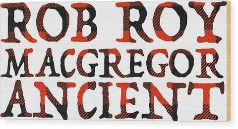 Rob Roy Macgregor Ancient - Wood Print