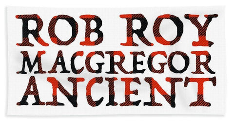Rob Roy MacGregor Ancient Tartan Words - Beach Towel