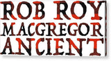 Rob Roy MacGregor Ancient Tartan Words - Acrylic Print