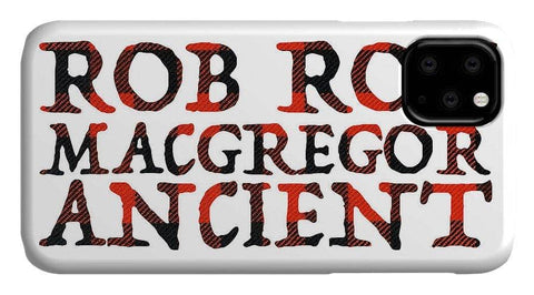 Rob Roy MacGregor Ancient Tartan Words - Phone Case