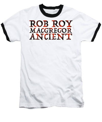Rob Roy MacGregor Ancient Tartan Words - Baseball T-Shirt