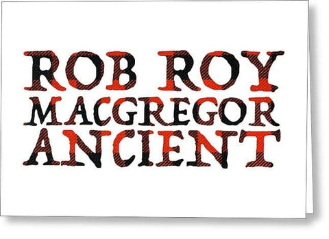 Rob Roy MacGregor Ancient Tartan Words - Greeting Card