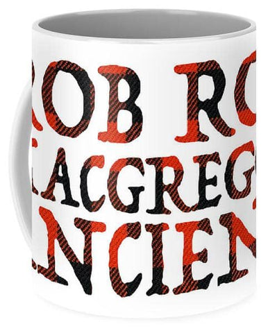 Rob Roy MacGregor Ancient Tartan Words - Mug