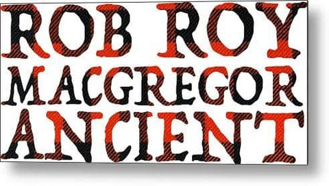 Rob Roy MacGregor Ancient Tartan Words - Metal Print