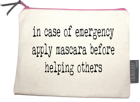 Pouch - 'In Case Of Emergency Apply Mascara Before Helping Others' - CHILL CABINET