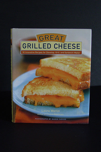 Great Grilled Cheese -- Laura Werlin