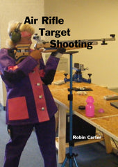 Air Rifle Target Shooting by Robin Carter