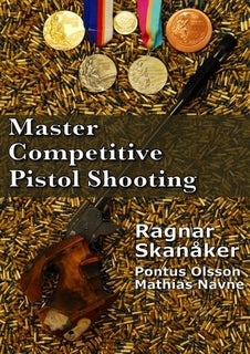 Master Competitive Pistol Shooting Book