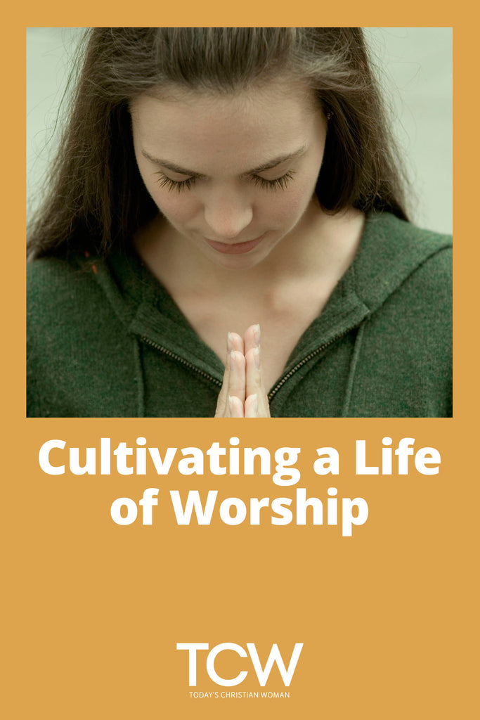 Cultivating a Life of Worship