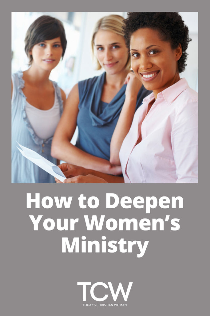 How to Deepen Your Women's Ministry