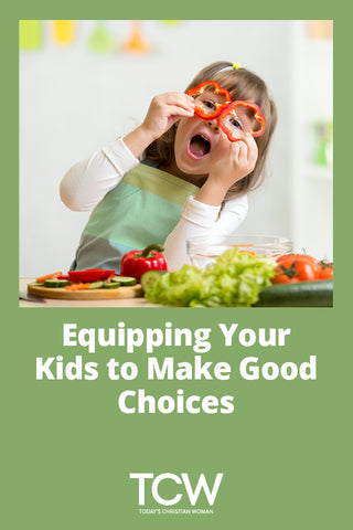 Equipping Your Kids to Make Good Choices
