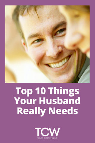 Top 10 Things Your Husband Really Needs