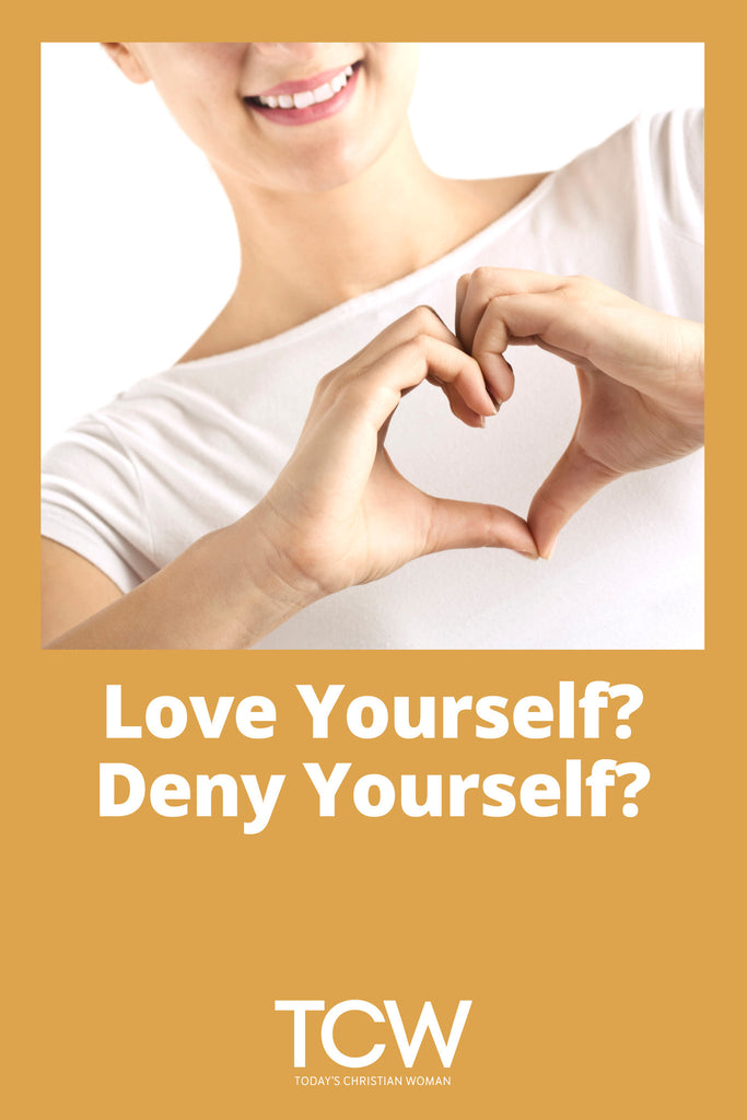 Love Yourself? Deny Yourself?