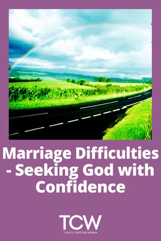Marriage Difficulties - Seeking God with Confidence