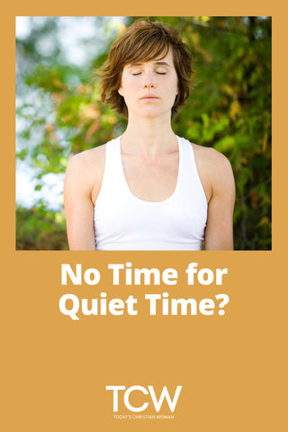 No Time for Quiet Time?