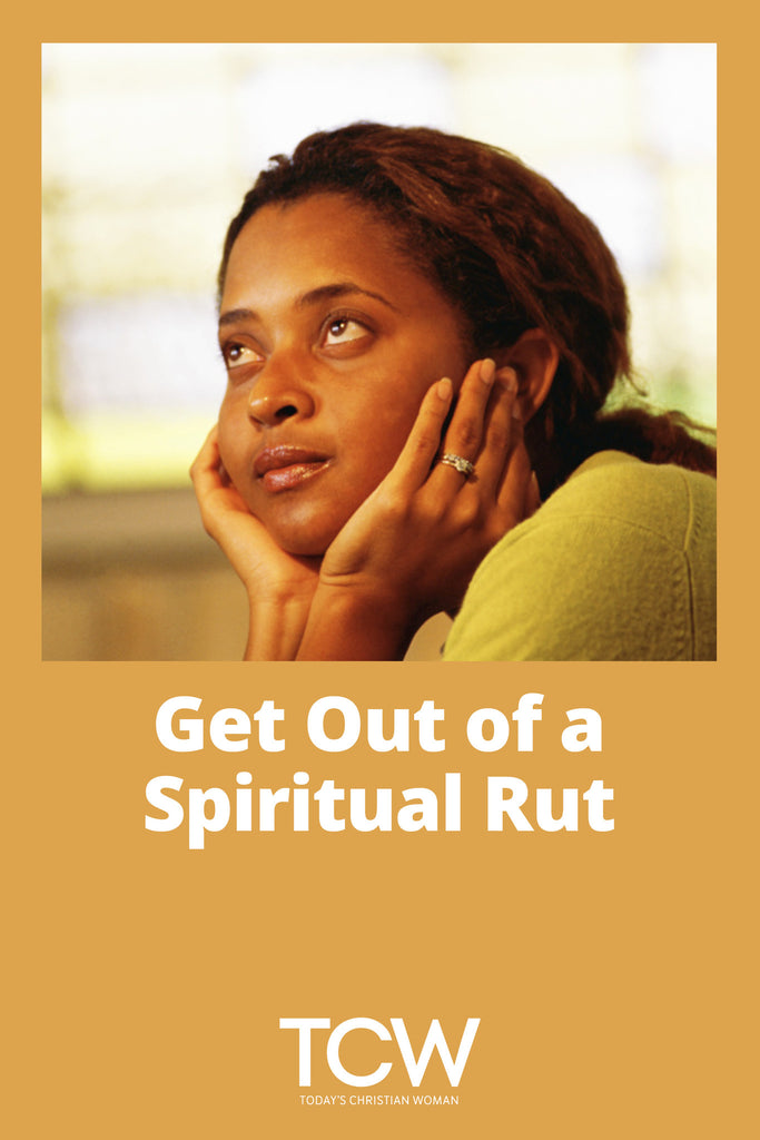 Get Out of a Spiritual Rut