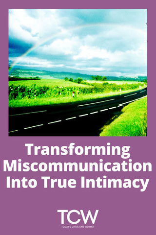 Transforming Miscommunication Into True Intimacy