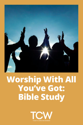 Worship With All You've Got - Bible Study