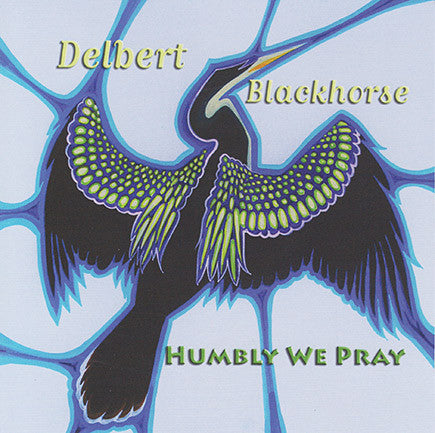 Delbert Blackhorse - Humbly We Pray