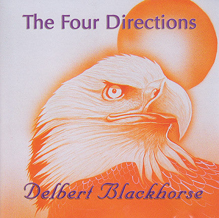 Delbert Blackhorse - The Four Directions