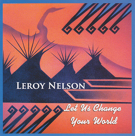 Leroy Nelson - Let Us Change Your World