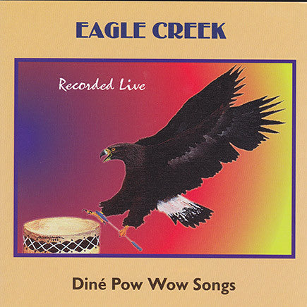 Eagle Creek - Dine Pow Wow Songs