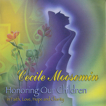Cecile Moosomin - Honoring Our Children