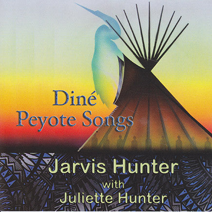 Jarvis Hunter With Juliette Hunter - Dine Peyote Songs