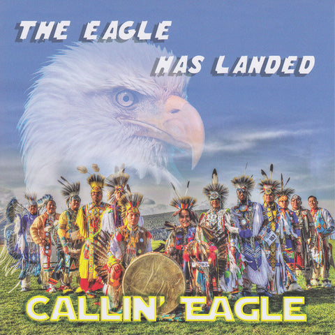 Callin' Eagle - The Eagle Has Landed