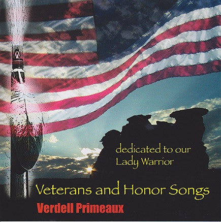 "Verdell Primeaux - Veterans and Honor Songs ""Dedicated to Our Lady Warrior"""