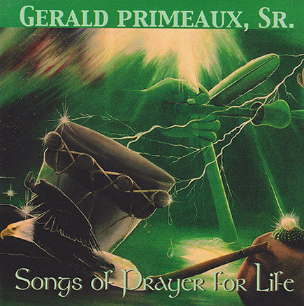 Gerald Primeaux, Sr. - Songs Of Prayer For Life
