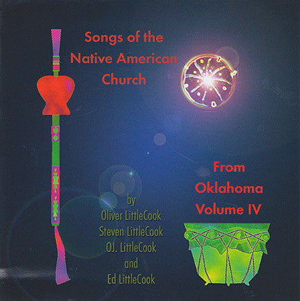 Littlecook - Songs of the Native American Church From Oklahoma, Vol 4