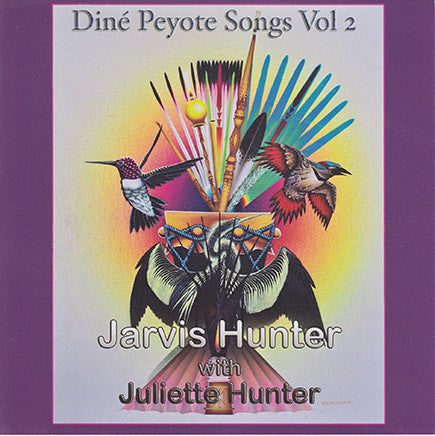 Jarvis Hunter With Juliette Hunter - Dine Peyote Songs Vol. 2