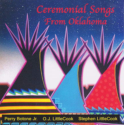 Perry Botone Jr, OJ LittleCook, Stephen LittleCook - Ceremonial Songs From Oklahoma