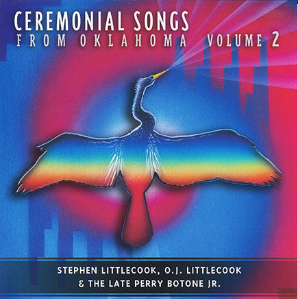 Perry Botone Jr, OJ LittleCook, Stephen LittleCook - Ceremonial Songs From Oklahoma Vol 2.
