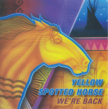 Yellow Spotted Horse - We're Back