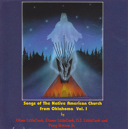 Littlecook and Botone Jr. - Songs of the Native American Church From Oklahoma, Vol 1
