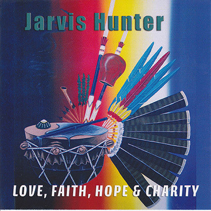 Jarvis Hunter - Love, Faith, Hope and Charity