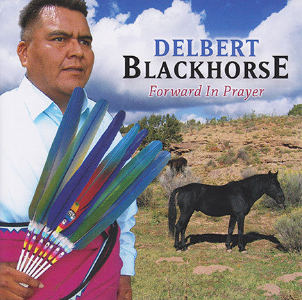 Delbert Blackhorse - Forward in Prayer