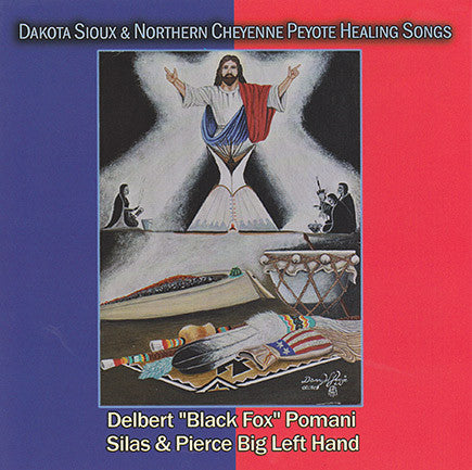 "Delbert ""Black Fox"" Pomani, Silas & Pierce Big Left Hand - Dakota Sioux & Northern Cheyenne Peyote Healing Songs"