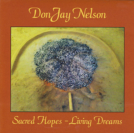 DonJay Nelson - Sacred Hopes - Living Dreams