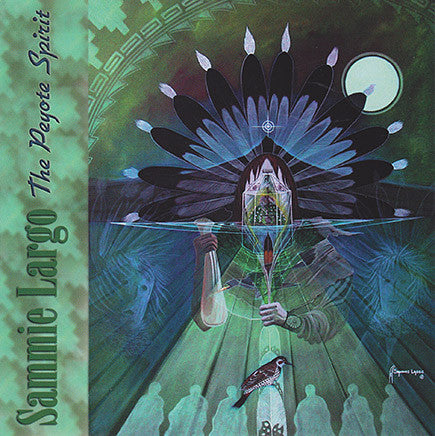 Sammie Largo - The Peyote Spirit