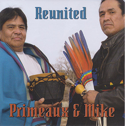 Primeaux & Mike - Reunited
