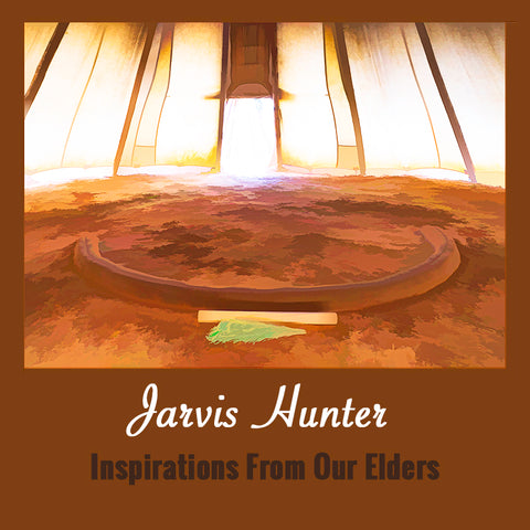 Jarvis Hunter Inspirations from Our Elders