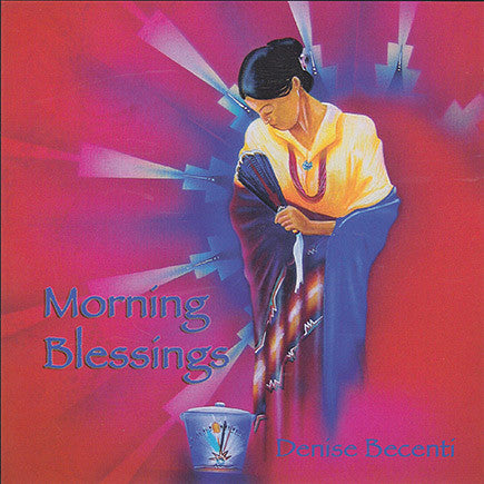 Denise Becenti - Morning Blessings