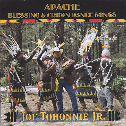 Joe Tohonnie Jr. - Apache Blessing & Crown Dance Songs